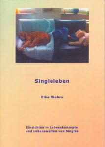 Singleleben Dr. Elke Wehrs