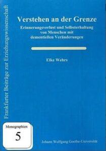 Verstehen an der Grenze Dr. Elke Wehrs